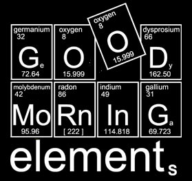 PSE-Shirt Good morning elements, Chemie-T-Shirts für Chemie-Nerds